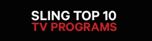 Sling top 10 TV Programs